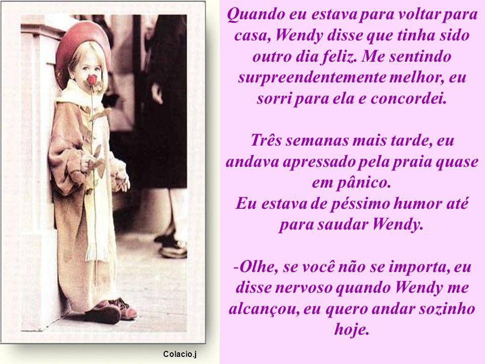 Eu estava de péssimo humor até para saudar Wendy.