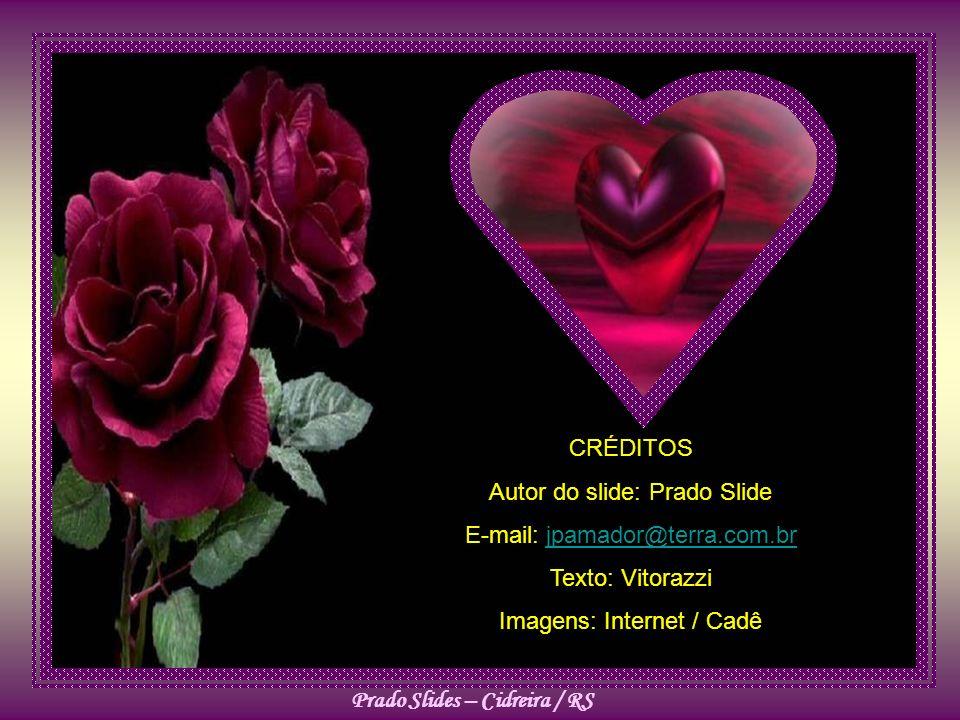 Autor do slide: Prado Slide E-mail: jpamador@terra.com.br