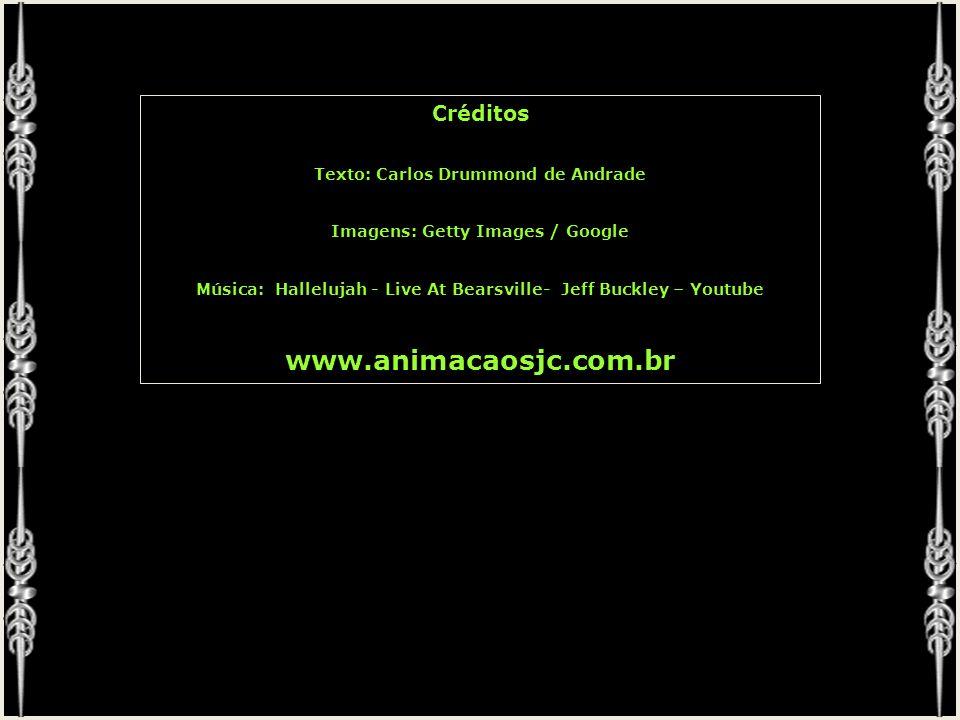 www.animacaosjc.com.br Créditos Texto: Carlos Drummond de Andrade