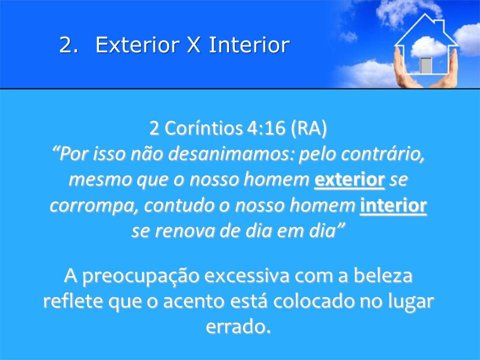 2. Exterior X Interior 2 Coríntios 4:16 (RA)