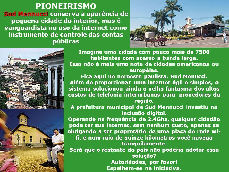 PIONEIRISMO Sud Mennucci conserva a aparência de pequena cidade do interior, mas é vanguardista no uso da internet como instrumento de controle das contas públicas