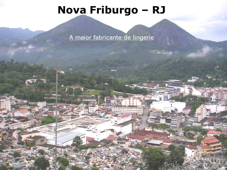 Nova Friburgo – RJ A maior fabricante de lingerie