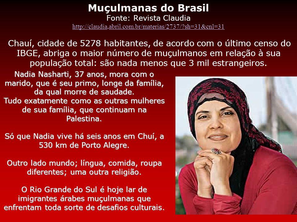 Só que Nadia vive há seis anos em Chuí, a 530 km de Porto Alegre.