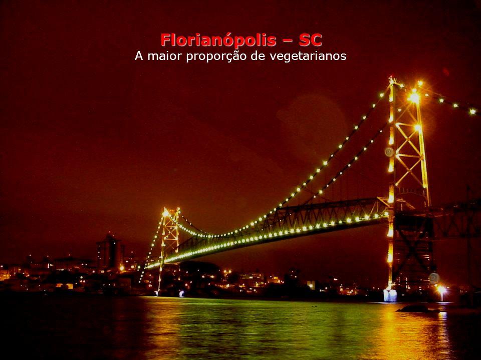 Florianópolis – SC A maior proporção de vegetarianos