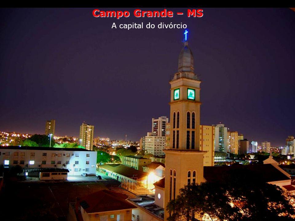 Campo Grande – MS A capital do divórcio
