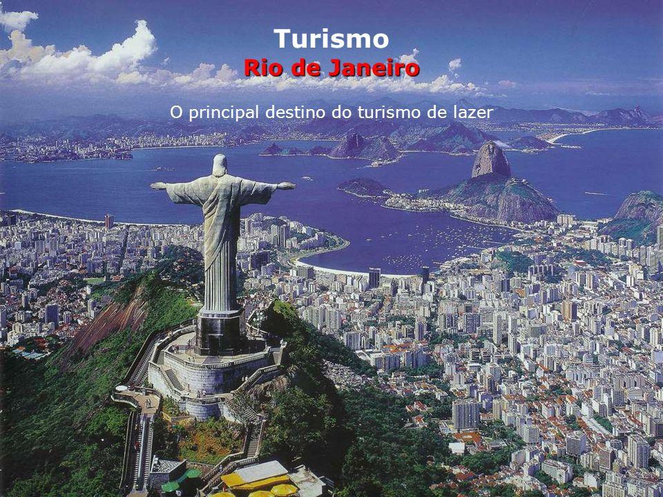 Turismo Rio de Janeiro O principal destino do turismo de lazer