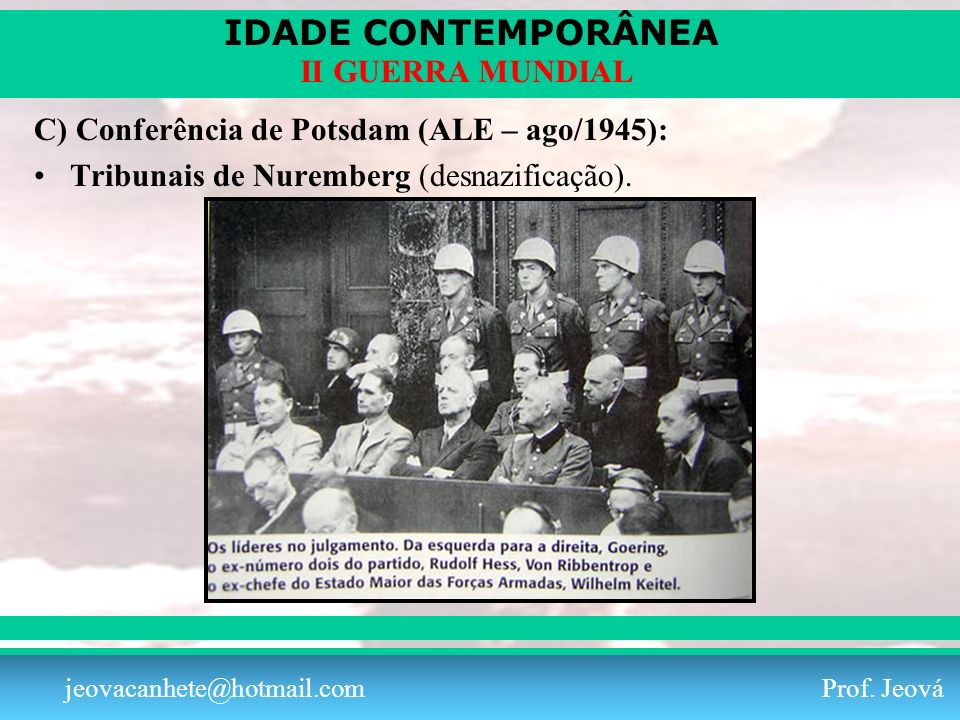 C) Conferência de Potsdam (ALE – ago/1945):