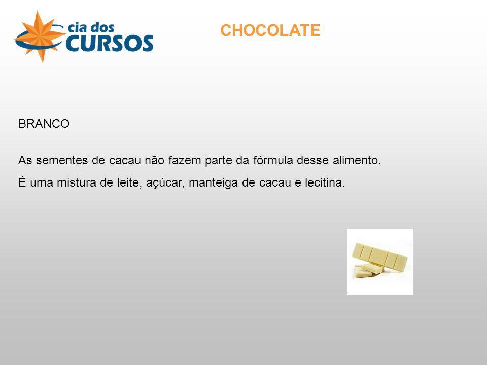 CHOCOLATE BRANCO. As sementes de cacau não fazem parte da fórmula desse alimento.