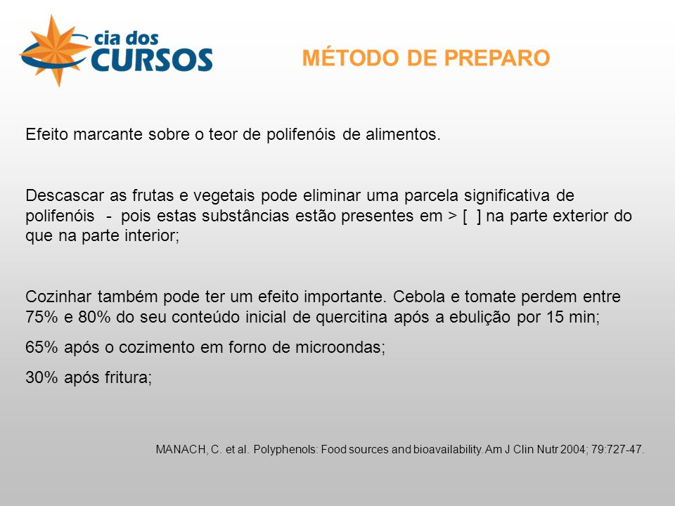 MÉTODO DE PREPARO Efeito marcante sobre o teor de polifenóis de alimentos.