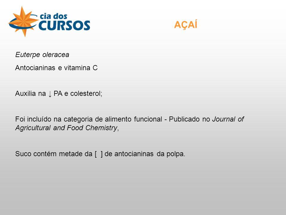 AÇAÍ Euterpe oleracea Antocianinas e vitamina C