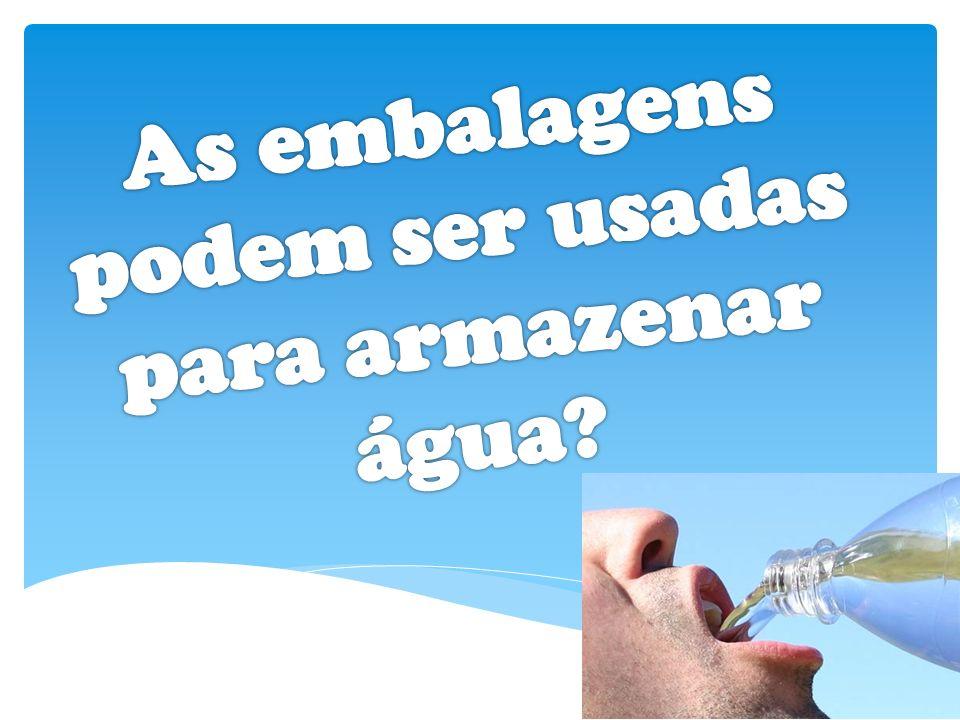 As embalagens podem ser usadas para armazenar água