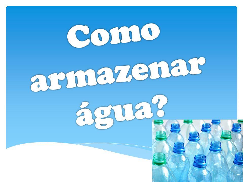 Como armazenar água