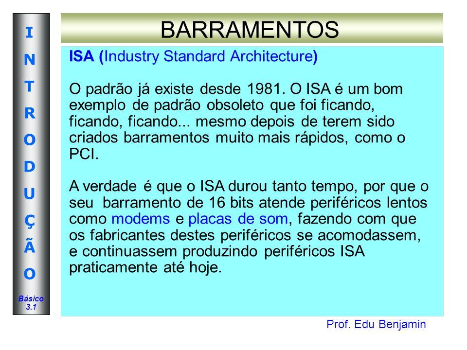 BARRAMENTOS ISA (Industry Standard Architecture)