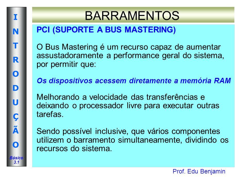 BARRAMENTOS PCI (SUPORTE A BUS MASTERING)