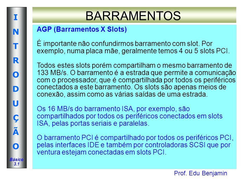 BARRAMENTOS AGP (Barramentos X Slots)