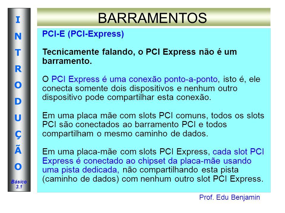 BARRAMENTOS PCI-E (PCI-Express)