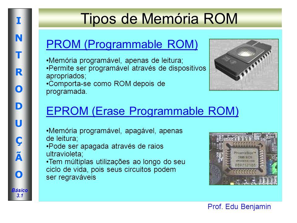 Tipos de Memória ROM PROM (Programmable ROM)