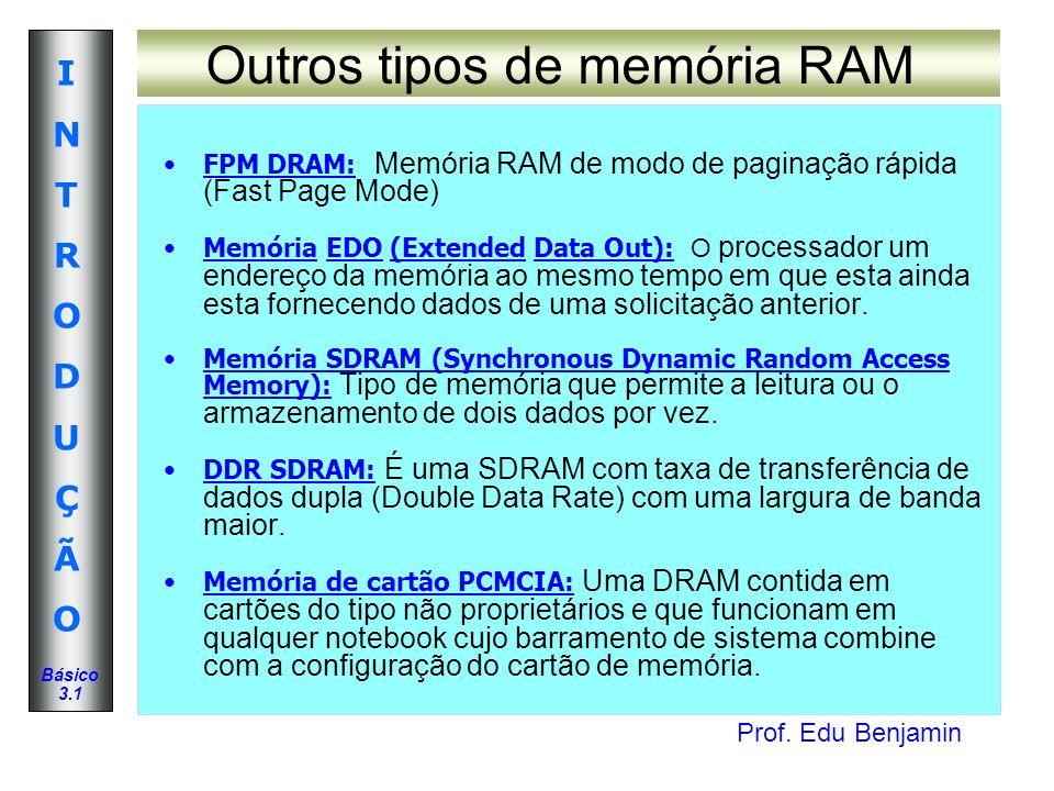 Outros tipos de memória RAM