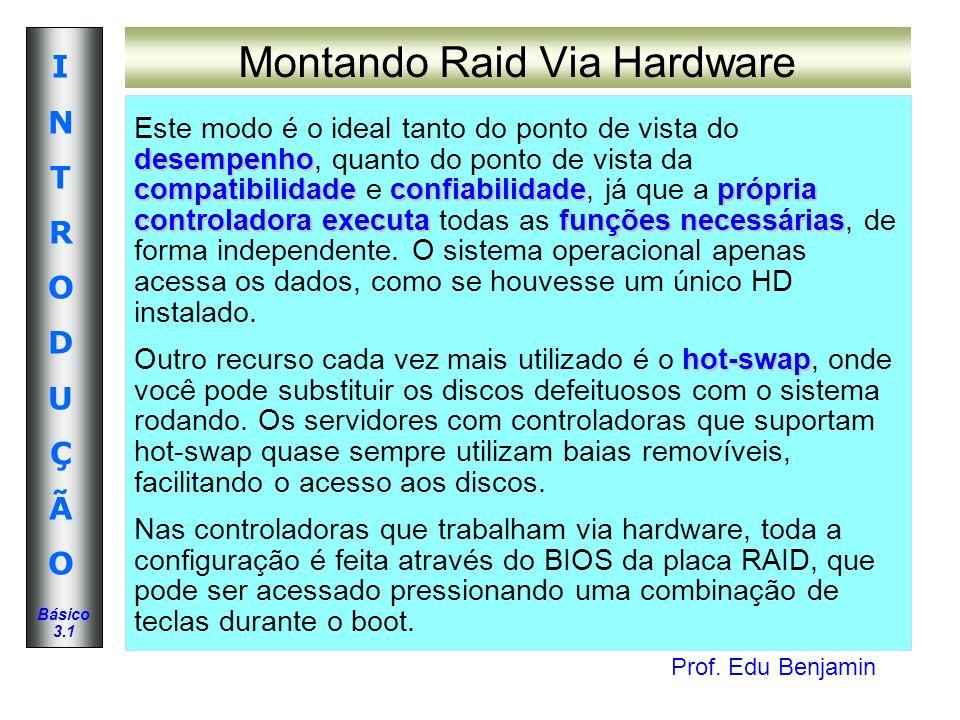 Montando Raid Via Hardware
