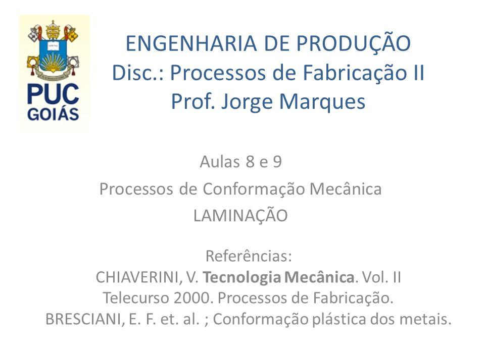 Aulas 8 e 9 Processos de Conformação Mecânica LAMINAÇÃO