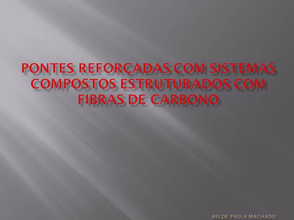 PONTES REFORÇADAS COM sistemas compostos estruturados COM FIBRAS DE CARBONO