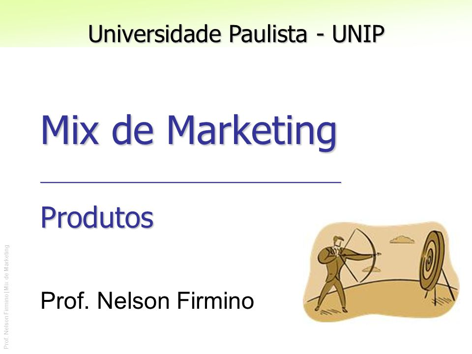 Mix de Marketing __________________________________________ Produtos