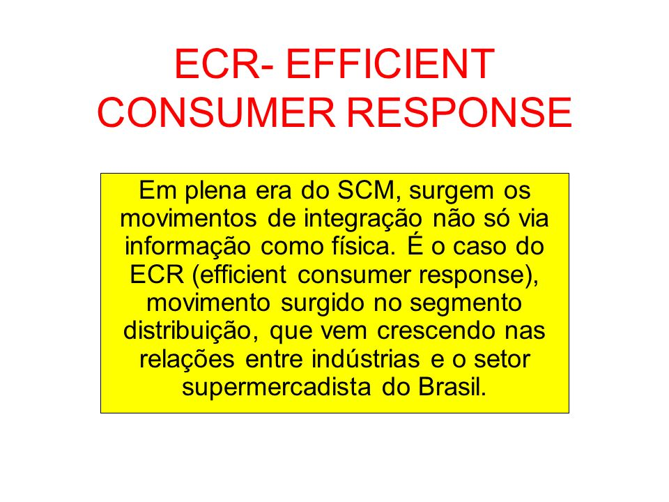 ECR- EFFICIENT CONSUMER RESPONSE