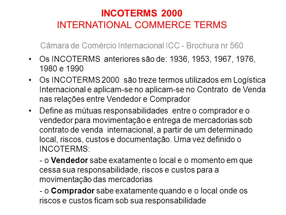 INCOTERMS 2000 INTERNATIONAL COMMERCE TERMS Câmara de Comércio Internacional ICC - Brochura nr 560