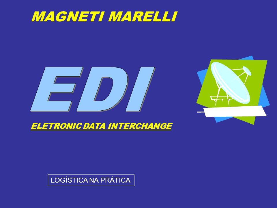 MAGNETI MARELLI EDI ELETRONIC DATA INTERCHANGE LOGÍSTICA NA PRÁTICA