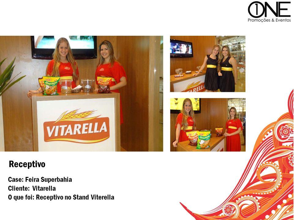 Receptivo Case: Feira Superbahia Cliente: Vitarella