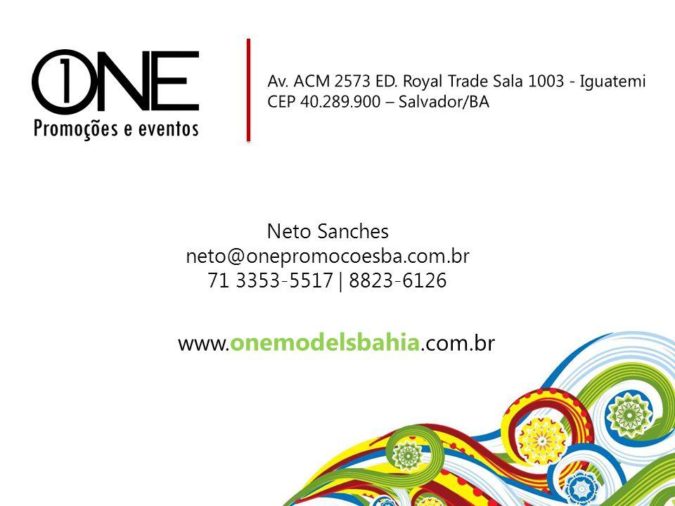 www.onemodelsbahia.com.br Neto Sanches neto@onepromocoesba.com.br