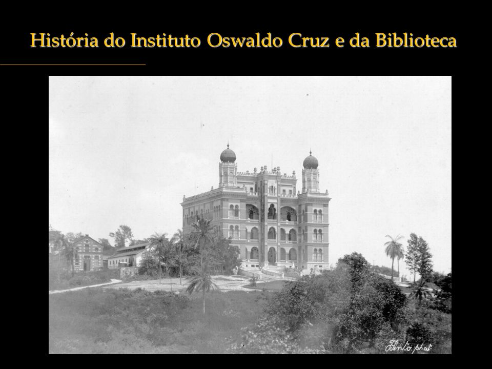 História do Instituto Oswaldo Cruz e da Biblioteca