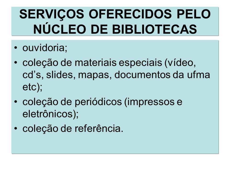 SERVIÇOS OFERECIDOS PELO NÚCLEO DE BIBLIOTECAS