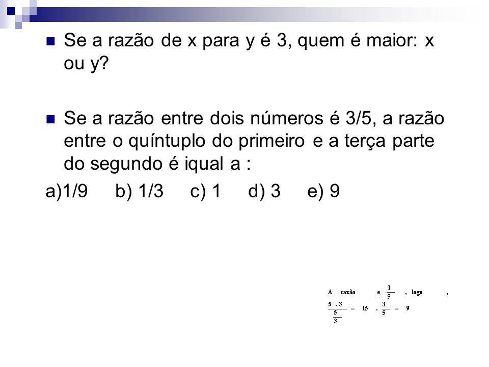Se a razão de x para y é 3, quem é maior: x ou y