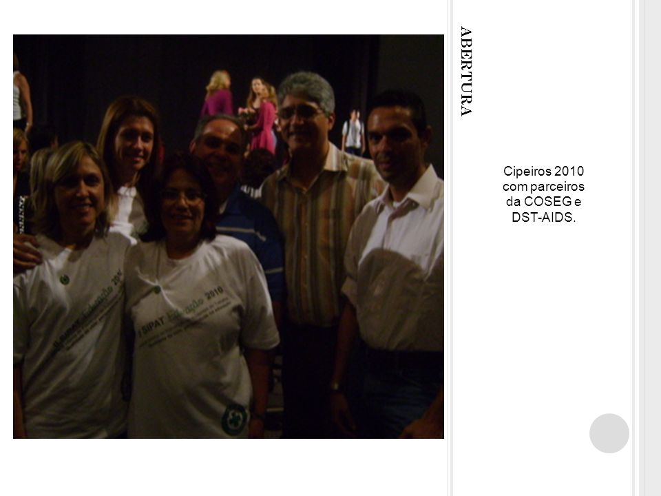 Cipeiros 2010 com parceiros da COSEG e DST-AIDS.