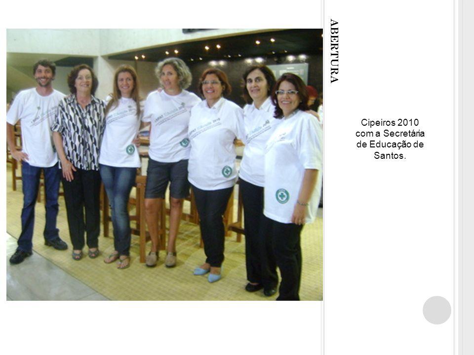 Cipeiros 2010 com a Secretária de Educação de Santos.