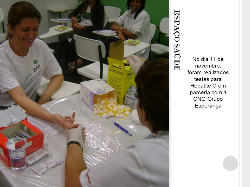 No dia 11 de novembro, foram realizados testes para Hepatite C em parceria com a ONG Grupo Esperança