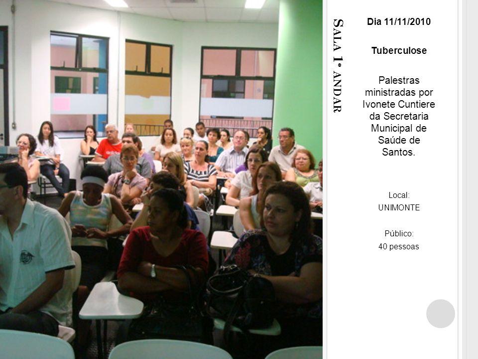 Dia 11/11/2010 Tuberculose. Palestras ministradas por Ivonete Cuntiere da Secretaria Municipal de Saúde de Santos.