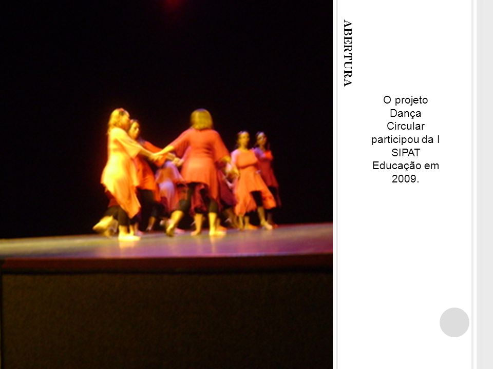 O projeto Dança Circular participou da I SIPAT Educação em 2009.