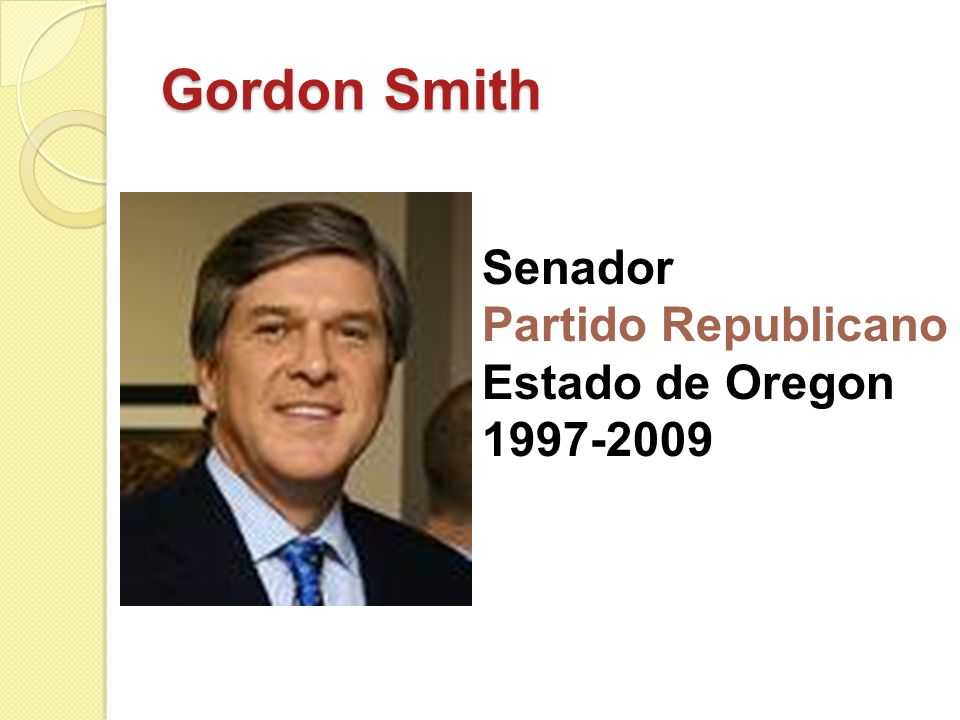 Gordon Smith Senador Partido Republicano Estado de Oregon 1997-2009