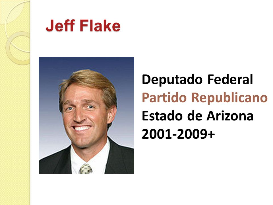 Jeff Flake Deputado Federal Partido Republicano Estado de Arizona