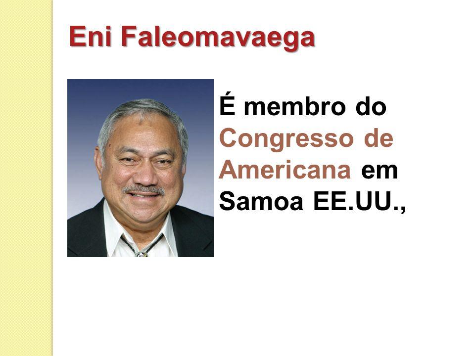 Eni Faleomavaega É membro do Congresso de Americana em Samoa EE.UU.,