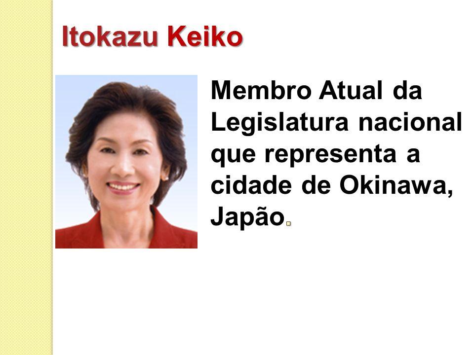 Itokazu Keiko Membro Atual da Legislatura nacional que representa a cidade de Okinawa, Japão.