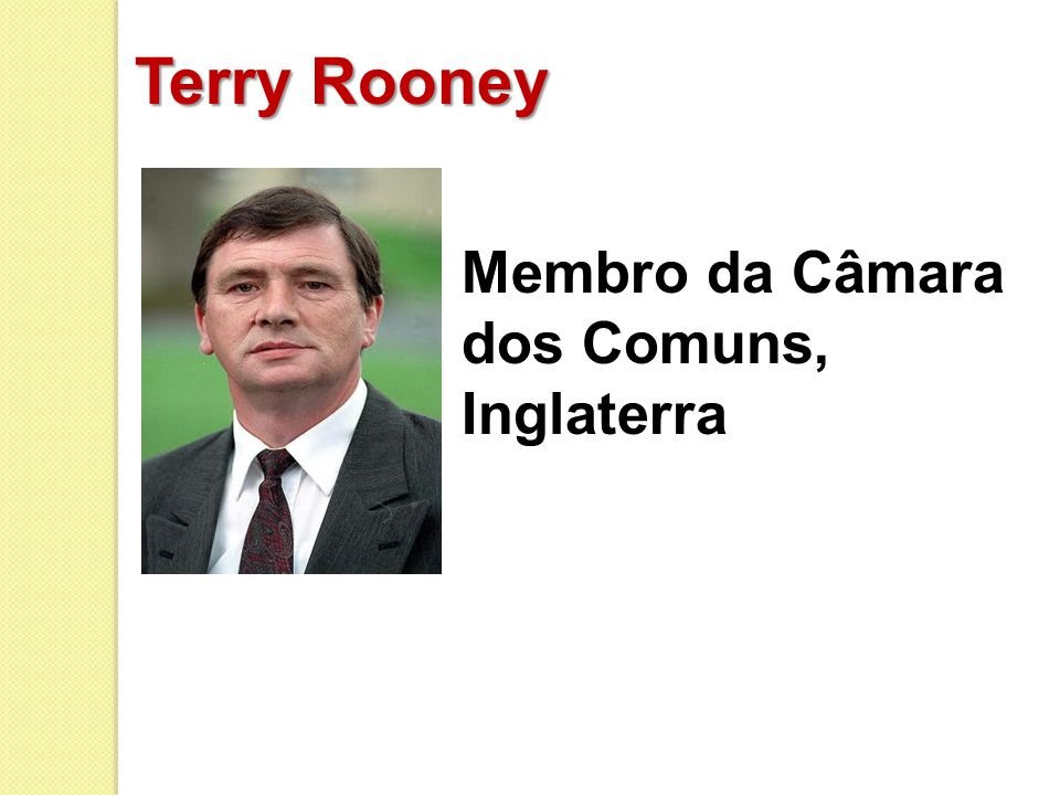 Terry Rooney Membro da Câmara dos Comuns, Inglaterra