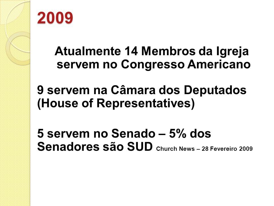 2009 Atualmente 14 Membros da Igreja servem no Congresso Americano