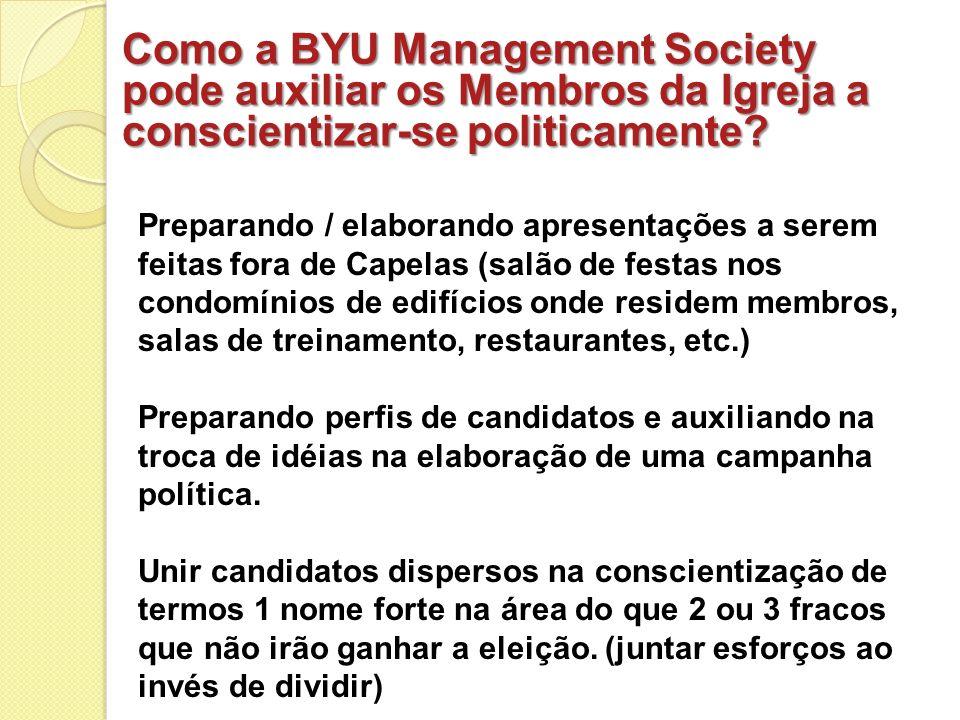 Como a BYU Management Society pode auxiliar os Membros da Igreja a conscientizar-se politicamente