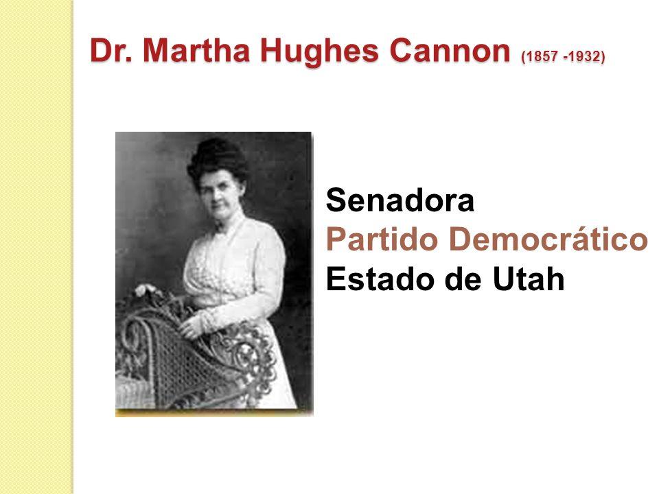 Dr. Martha Hughes Cannon (1857 -1932)