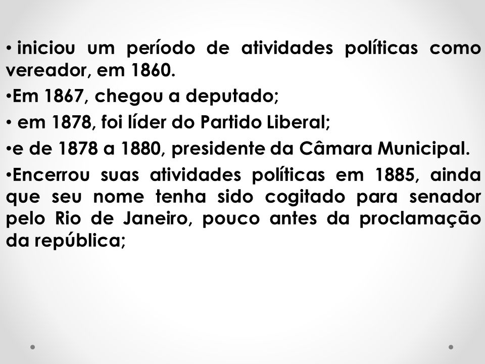 iniciou um período de atividades políticas como vereador, em 1860.
