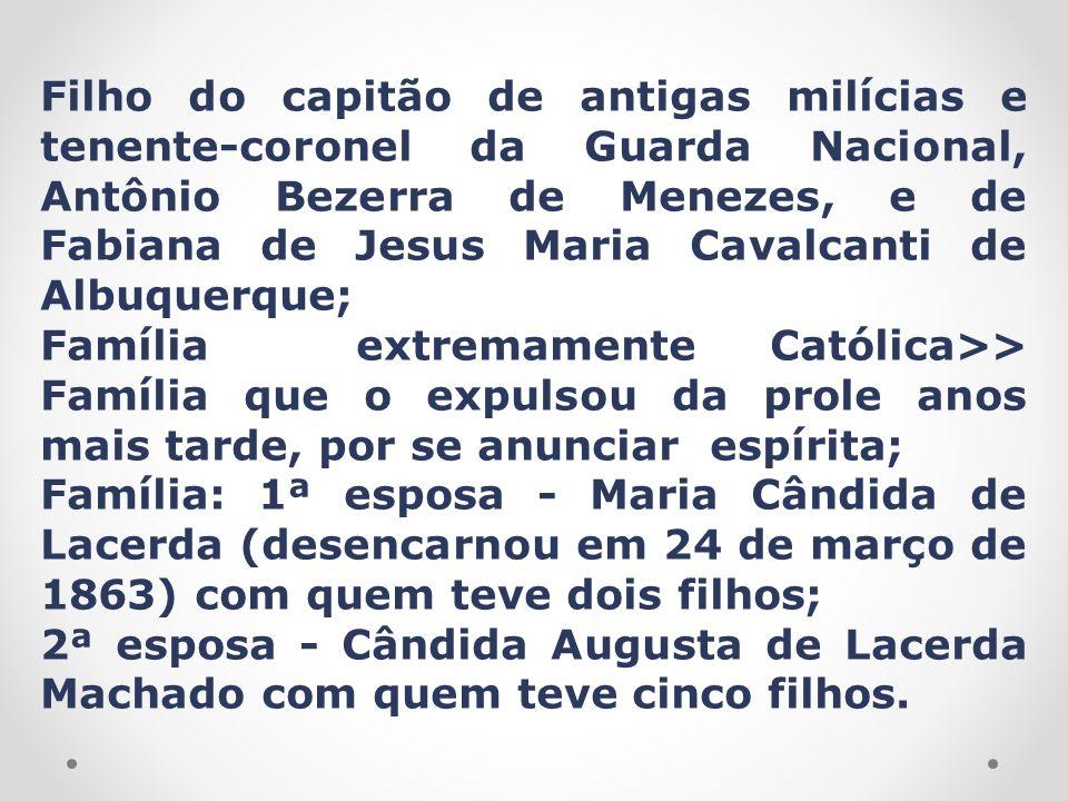 Filho do capitão de antigas milícias e tenente-coronel da Guarda Nacional, Antônio Bezerra de Menezes, e de Fabiana de Jesus Maria Cavalcanti de Albuquerque;