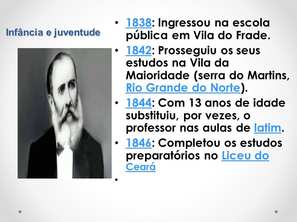 1838: Ingressou na escola pública em Vila do Frade.